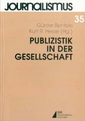 Publizistik in der Gesellschaft. Festschrift für Manfred Rühl zum 60. Geburtstag