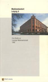 Medienstandort Leipzig II. Eine Studie zur Leipziger Medienwirtschaft 1998