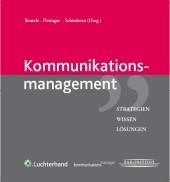 Kommunikationsmanagement. Strategien, Wissen, Lösungen [Loseblattsammlung]