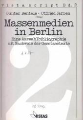 Massenmedien in Berlin. Eine Auswahlbibliographie mit Nachweis der Gesetzestexte