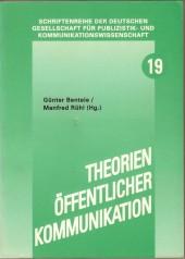 Theorien Öffentlicher Kommunikation. Problemfelder, Positionen, Perspektiven