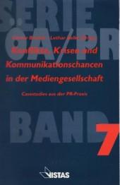Konflikte, Krisen und Kommunikationschancen in der Mediengesellschaft. Casestudies aus der PR-Praxis