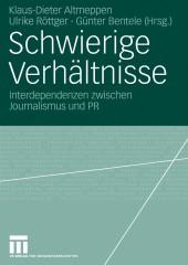 Schwierige Verhältnisse? Interdependenzen zwischen Journalismus und PR