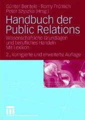 Handbuch der Public Relations. Wissenschaftliche Grundlagen und Berufliches Handeln. Mit Lexikon
