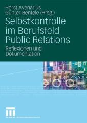 Selbstkontrolle im Berufsfeld Public Relations. Reflexionen und Dokumentation