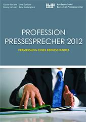 Profession Pressesprecher 2012. Vermessung eines Berufsstandes